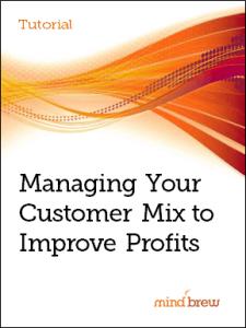 tut_managing your customer mix to improve profits